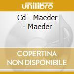 CD - MAEDER - MAEDER cd musicale di MAEDER
