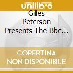 GILLES PETERSON pres.: BBC SESSIONS1 cd musicale di ARTISTI VARI