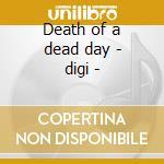 Death of a dead day - digi - cd musicale di Sikth