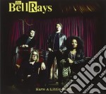 HAVE A LITTLE FAITH cd musicale di BELLRAYS