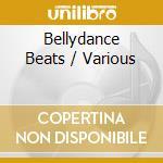 BELLYDANCE BEATS cd musicale di ARTISTI VARI
