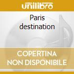 Paris destination cd musicale
