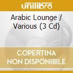 ARABIC LOUNGE cd musicale di ARTISTI VARI