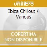 Ibiza chillout cd musicale di Artisti Vari