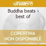 Buddha beats - best of cd musicale di Artisti Vari