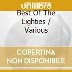 Eighties - the best of cd musicale di Artisti Vari