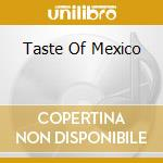 Taste of mexico cd musicale di Dinner party destination