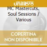 MASTERCUTS SOUL SESSIONS cd musicale di ARTISTI VARI
