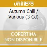 Mc autumn chill cd musicale di Artisti Vari
