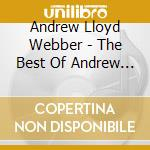 Andrew lloyd webber the best of cd musicale di Artisti Vari