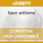 Rave anthems cd musicale di Artisti Vari