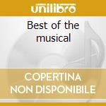 Best of the musical cd musicale di Artisti Vari