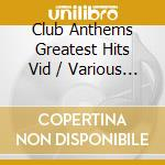 The greatest club anthems cd musicale di Artisti Vari