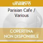 Parisian caffe' cd musicale di Artisti Vari