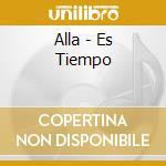 Alla - Es Tiempo cd musicale di ALLA