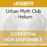 HELIUM                                    cd musicale di URBAN MYTH CLUB