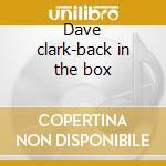 Dave clark-back in the box cd musicale di Artisti Vari