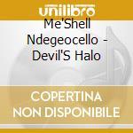 Me'Shell Ndegeocello - Devil'S Halo cd musicale di Me'shell Ndegeocello