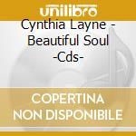 Beautiful soul cd musicale di Cynthia Layne