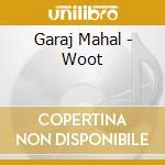 Woot cd musicale di Mahal Garaj