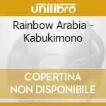 Kabukimono cd musicale di Arabia Rainbow