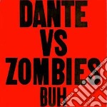 Buh cd musicale di Dante vs zombies