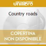 Country roads cd musicale di Willie Nelson