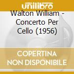 Concerto per violoncello cd musicale di William Walton