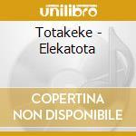ELEKATOTA                                 cd musicale di TOTAKEKE