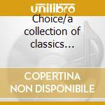 Choice/a collection of classics 2cd+dvd cd musicale
