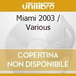 MIAMI 2003 by Azuli (2CD) cd musicale di ARTISTI VARI