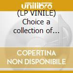 (LP VINILE) Choice a collection of classics lp vinile
