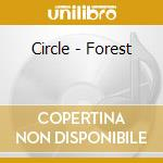 FOREST                                    cd musicale di CIRCLE
