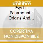 ORIGINS AND PRIMITIVES VOL. 1 + 2         cd musicale di Paramount Psychic
