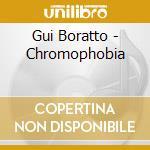 CHROMOPHOBIA cd musicale di BORATTO GUI