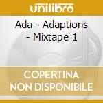 ADAPTATIONS - MIXTAPE 1                   cd musicale di ADA