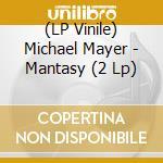 (LP VINILE) Michael mayer-mantasy dlp+cd lp vinile di Michael Mayer