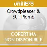 2006 cd musicale di Crowdpleaser & st.plomb