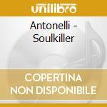 SOULKILLER cd musicale di ANTONELLI