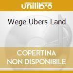 WEGE UBERS LAND cd musicale di KOMBINAT 100