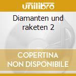 Diamanten und raketen 2 cd musicale di Artisti Vari