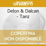 Tanz cd musicale di Delon & dalcan