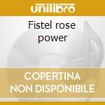 Fistel rose power cd musicale di James din a4