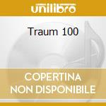 Traum 100 cd musicale di Artisti Vari