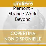STRANGE WORLD BEYOND cd musicale di PIEMONT