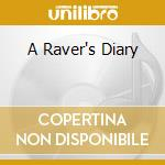 A RAVER'S DIARY                           cd musicale di Kid Dusty