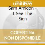 Amidon, Sam - I See The Sign cd musicale di Sam Amidon