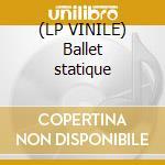 (LP VINILE) Ballet statique lp vinile di Conrad Schnitzler