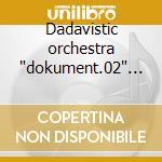 Dadavistic orchestra