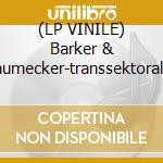 (LP VINILE) Barker & baumecker-transsektoral 2x12